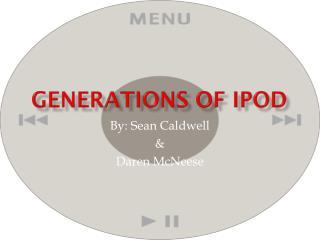 Generations of  Ipod