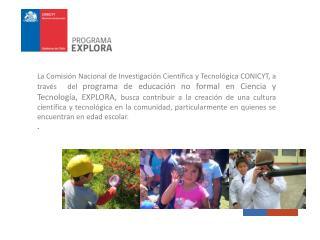 XVIII Concurso de Proyectos EXPLORA CONICYT de Valoración y Divulgación