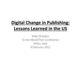 Digital Change in Publishing: Lessons Learned in the US