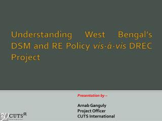 Understanding West Bengal's  DSM and RE Policy  vis-à-vis DREC Project
