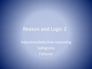 Reason and Logic 2