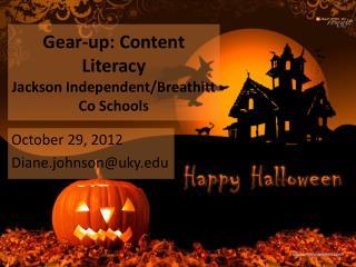 Gear-up: Content Literacy Jackson Independent/Breathitt Co Schools