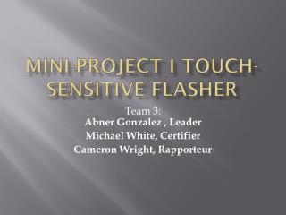 Mini-Project I Touch-sensitive Flasher