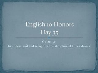 English 10 Honors  Day 35