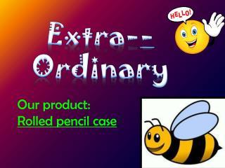 Extra- - Ordinary