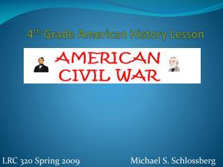 4 th  Grade American History Lesson