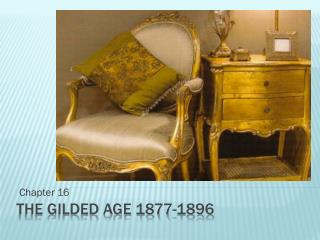 The gilded age 1877-1896
