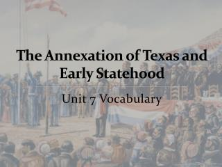 The Annexation of  Texas and Early Statehood