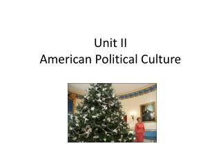 Unit II American Political Culture