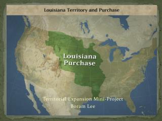 Territorial Expansion Mini-Project Boram Lee