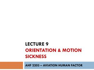 Lecture  9 orientation & motion sickness
