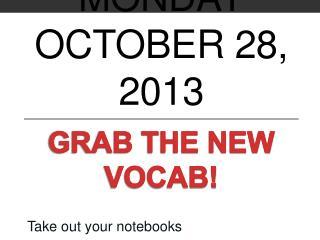 MONDAY October 28, 2013