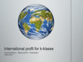 International profil for k-klasse