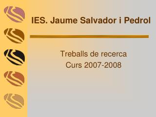 IES. Jaume Salvador i Pedrol