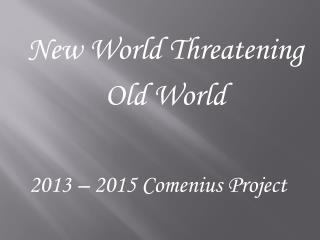 2013 – 2015 Comenius Project
