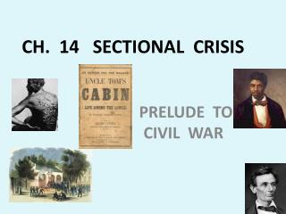 CH.  14   SECTIONAL  CRISIS
