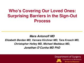 Who � s Covering Our Loved Ones:  Surprising Barriers in the Sign-Out Process