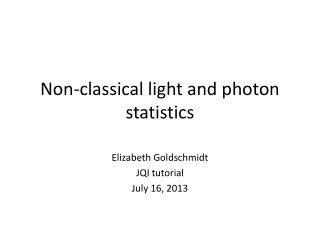 Non-classical light and photon statistics