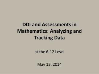 DDI and Assessments in Mathematics:  Analyzing and Tracking Data