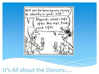 It's All about the Donors….