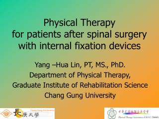 Physical Therapy  for patients after spinal surgery  with internal fixation devices