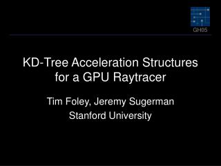 KD-Tree Acceleration Structures for a GPU Raytracer