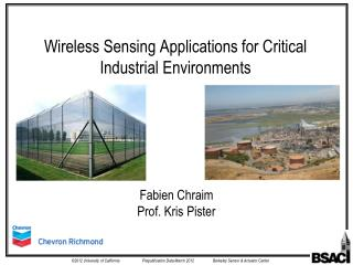 Wireless  Sensing Applications for Critical Industrial Environments