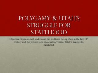 Polygamy & Utah's Struggle for Statehood