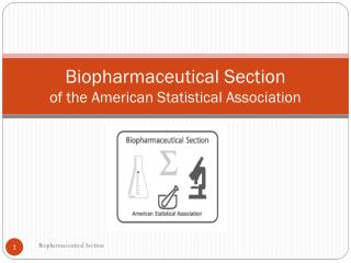 Biopharmaceutical Section of the American Statistical Association