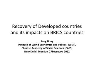 Recovery of Developed countries and its impacts on BRICS countries