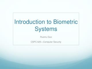 Introduction to Biometric Systems