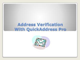 Address Verification With QuickAddress Pro