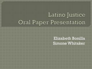 Latino Justice  Oral Paper Presentation