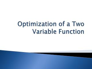 Optimization  of a  Two  Variable  Function