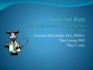 Stats for Rats Statistical Considerations in Basic Science Research