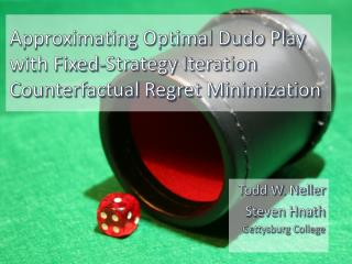 Approximating Optimal Dudo Play  with Fixed-Strategy Iteration  Counterfactual Regret Minimization