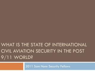 What is the state of international civil aviation security in the post 9/11 world?