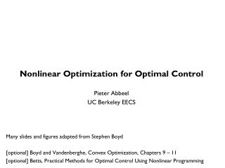 Nonlinear Optimization for Optimal Control Pieter  Abbeel UC Berkeley EECS