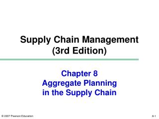 Chapter 8 Aggregate Planning in the Supply Chain