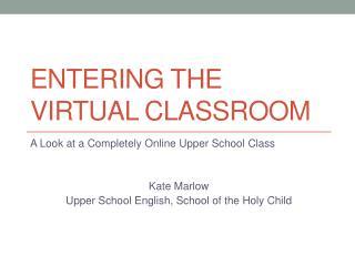 Entering The  Virtual  Classroom