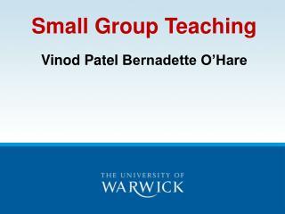 Small Group Teaching Vinod Patel  Bernadette O'Hare