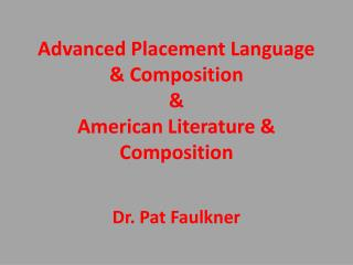 Advanced Placement Language & Composition &  American Literature & Composition