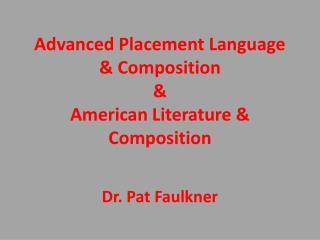 Advanced Placement Language & Composition &  American Literature & Composition