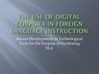 The Use of Digital Corpora in Foreign Language instruction