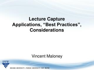 "Lecture Capture  Applications, ""Best Practices"", Considerations"