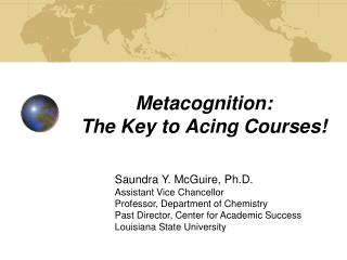 Metacognition:  The Key to Acing Courses!
