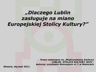 Praca wykonana na �Mi?dzyszkolny Konkurs  LUBLIN- STOLICA KULTURY 2016�.