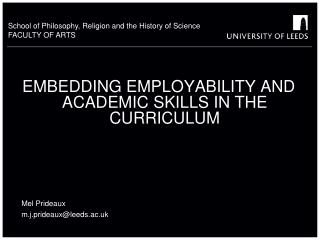 EMBEDDING EMPLOYABILITY AND ACADEMIC SKILLS IN THE CURRICULUM Mel Prideaux