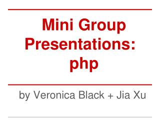 Mini Group Presentations: php