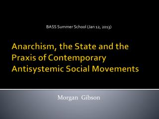 Anarchism, the State and the Praxis of Contemporary Antisystemic Social Movements